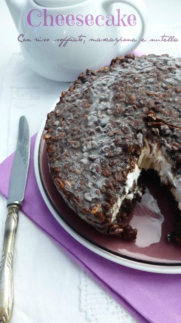 Cheesecake con riso soffiato, mascarpone e nutella