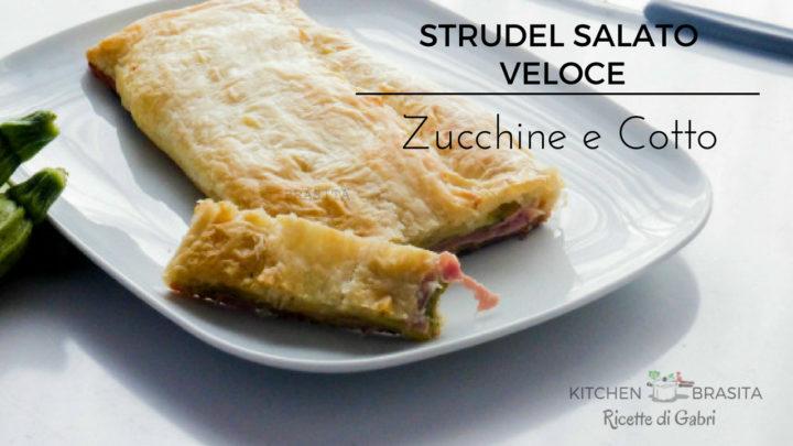 strudel-salato-sfoglia-zucchine-cotto-veloce-e-buonissimo