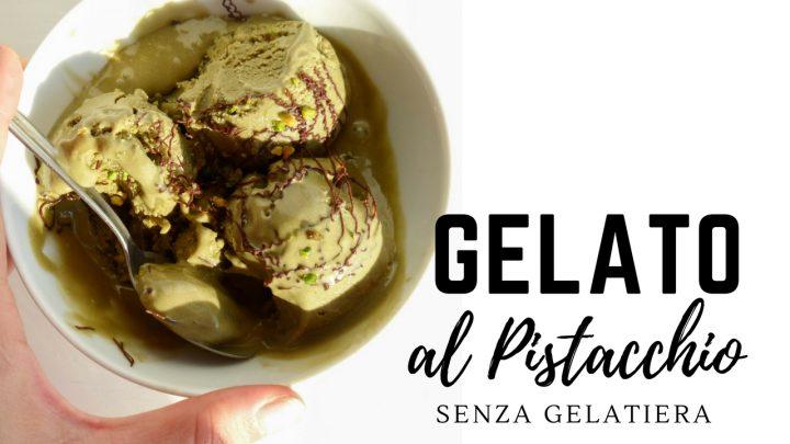 gelato al pistacchio fatto in casa gelato senza gelatiera