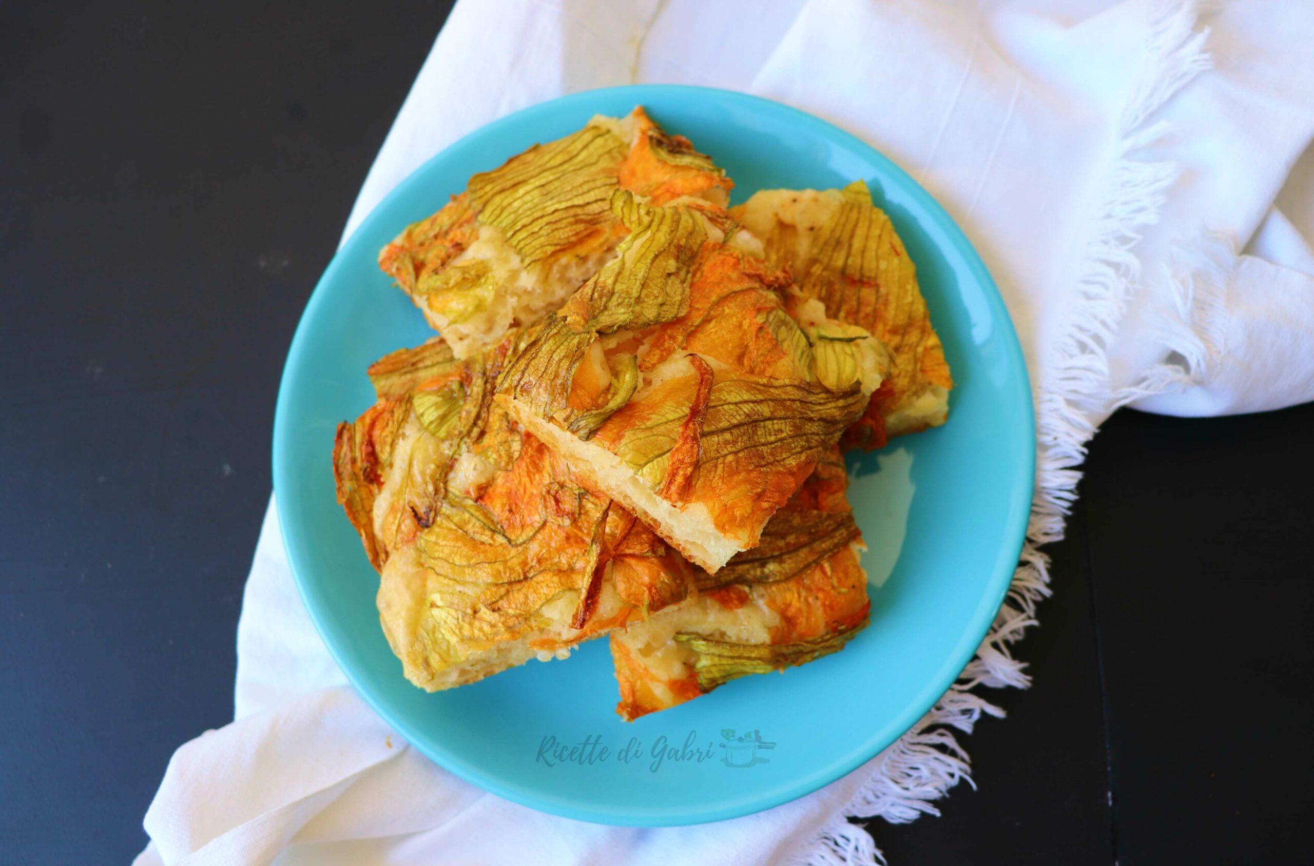 focaccia con fiori di zucca ricetta facile senza impasto morbida soffice veloce di gabri